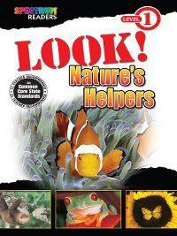 Spectrum® Readers: Look! Nature's Helpers, Katharine Kenah