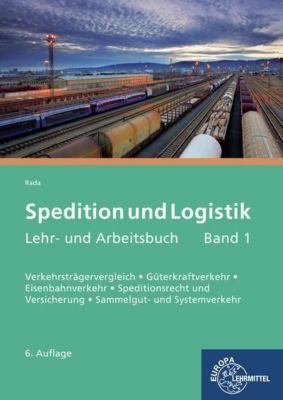 Spedition und Logistik, Lehr- und Arbeitsbuch, Maria Rada