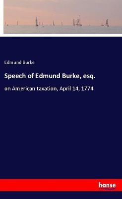 Speech of Edmund Burke, esq., Edmund Burke
