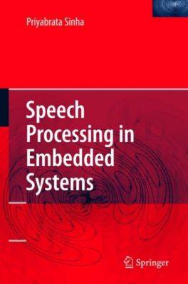 Speech Processing in Embedded Systems, Priyabrata Sinha