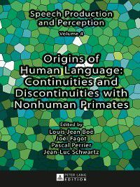 Speech Production and Perception: Origins of Human Language