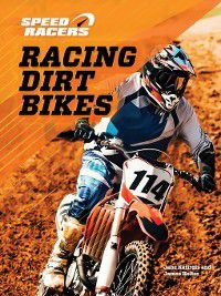 Speed Racers: Racing Dirt Bikes, James Holter