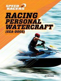 Speed Racers: Racing Personal Watercraft (Sea-Doos), Jill Sherman