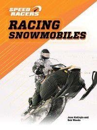 Speed Racers: Racing Snowmobiles, Bob Woods