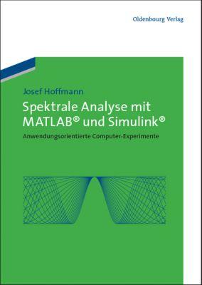 Spektrale Analyse mit MATLAB und Simulink, Josef Hoffmann