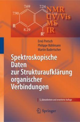 Spektroskopische Daten zur Strukturaufklärung organischer Verbindungen, Ernö Pretsch, Philippe Bühlmann, Martin Badertscher