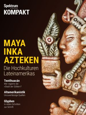 Spektrum Kompakt: Spektrum Kompakt - Maya, Inka, Azteken, Spektrum der Wissenschaft