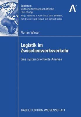 Spektrum wirtschaftswissenschaftliche Forschung: Logistik im Zwischenwerksverkehr, Florian Winter