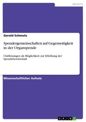 Spendergemeinschaften auf Gegenseitigkeit in der Organspende, Gerald Schmola