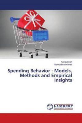 Spending Behavior : Models, Methods and Empirical Insights, Kavita Shah, Mamta Brahmbhatt