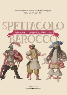 Spettacolo barocco - Performanz, Translation, Zirkulation