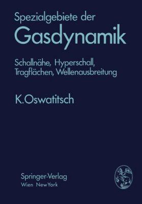 Spezialgebiete der Gasdynamik, Klaus Oswatitsch