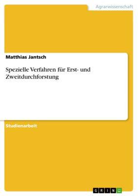 Spezielle Verfahren für Erst- und Zweitdurchforstung, Matthias Jantsch