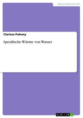 Spezifische Wärme von Wasser, Clarissa Puhony