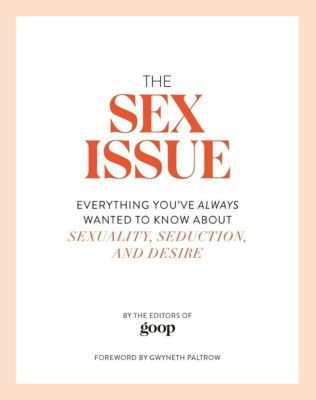 Sphere: The Sex Issue, The Editors of GOOP