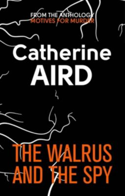 Sphere: The Walrus and the Spy, Catherine Aird