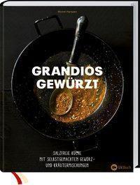 SPICE WISE - Grandios gewürzt ohne Salz - Michel Hanssen |