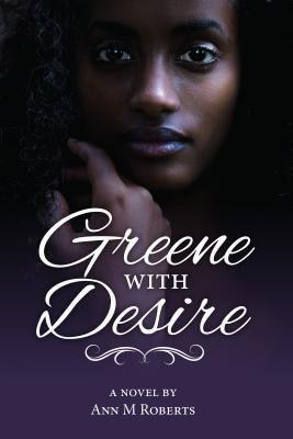 Spiderwize: Greene with Desire, Ann M Roberts
