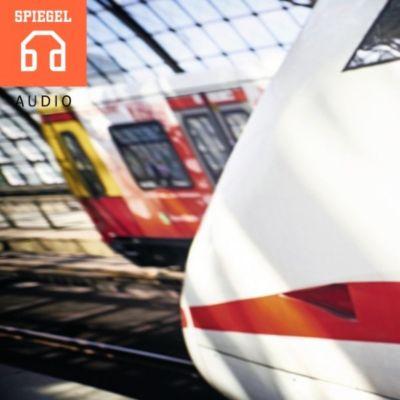 SPIEGEL AUDIO: Die Deutsche Bahn - Ein Zug nach nirgendwo, DER SPIEGEL