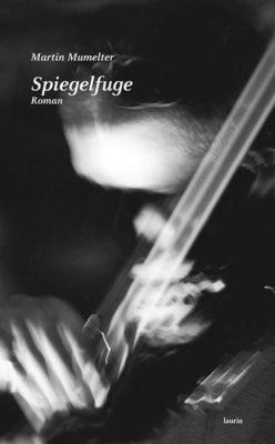 Spiegelfuge - Martin Mumelter |