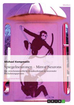 Spiegelneuronen - Mirror Neurons, Michael Kempmann