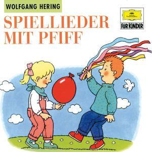 Spiel-Lieder Mit Pfiff, Wolfgang Hering