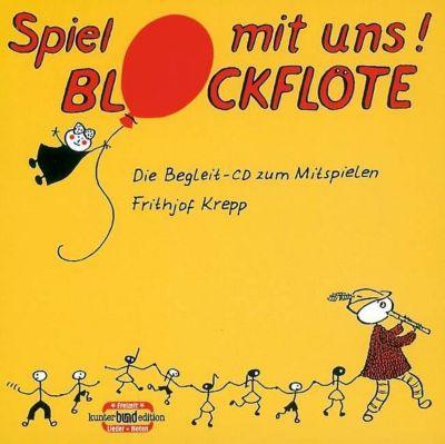 Spiel mit uns! Blockflöte. Die Begleit-CD zum Mitspielen
