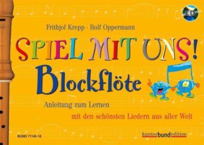 Spiel mit uns!: Blockflöte, m. Audio-CD, Rolf Oppermann, Frithjof Krepp