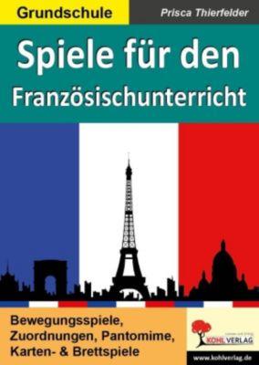 Spiele für den Französischunterricht, Prisca Thierfelder