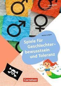Spiele für Geschlechterbewusstsein und Toleranz - Bettina Langner |