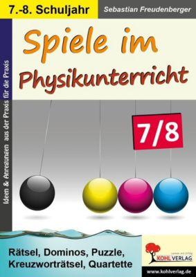 Spiele im Physikunterricht / Klasse 7-8, Sebastian Freudenberger