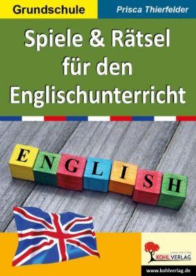 Spiele & Rätsel für den Englischunterricht, Prisca Thierfelder