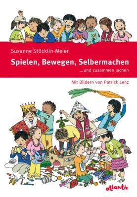 Spielen Bewegen Selbermachen, Susanne Stöcklin-Meier
