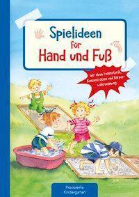 Spielideen für Hand und Fuß - Suse Klein |