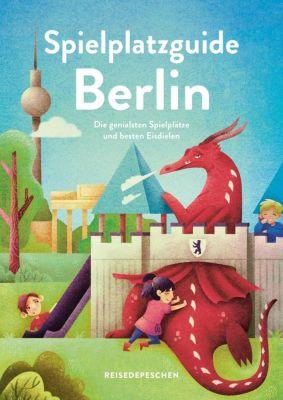 Spielplatzguide Berlin - Reiseführer für Familien - Cindy Ruch |