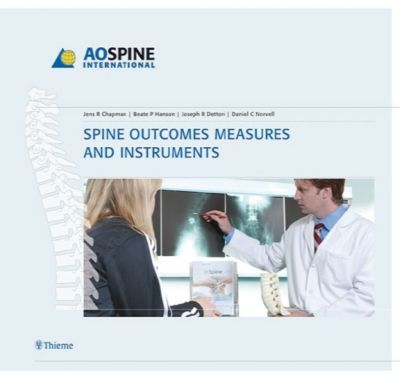 Spine Outcomes Measures and Instruments, Jens R. Chapman, Beate P. Hanson, Joseph R. Dettori, Daniel C. Norvell