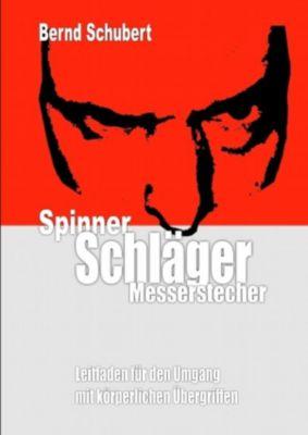 Spinner Schläger Messerstecher, Bernd Schubert