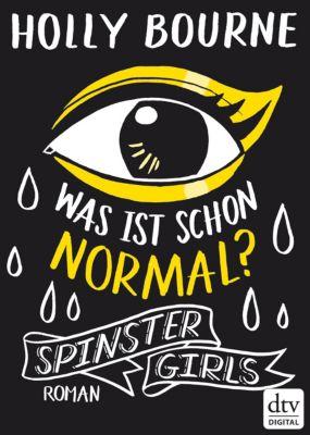 Spinster Girls – Was ist schon normal?, Holly Bourne