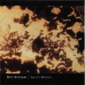 Spirit Matter, Bill Gilliam