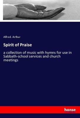 Spirit of Praise, Alfred. Arthur