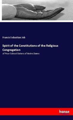 Spirit of the Constitutions of the Religious Congregation, Francis Sebastian Job