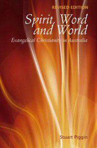 Spirit, Word and World, Stuart Piggin