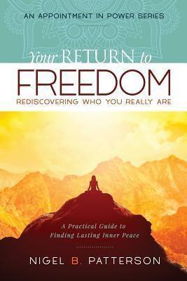 SpiritPower Media: Your Return to Freedom, Nigel B Patterson
