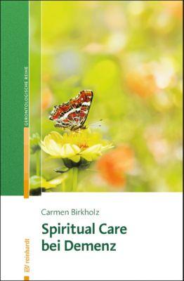 Spiritual Care bei Demenz, Carmen Birkholz