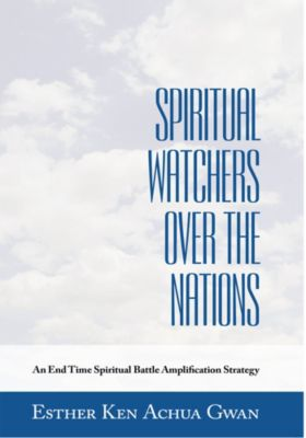 Spiritual Watchers over the Nations, Esther Ken Achua Gwan