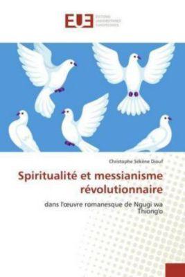 Spiritualité et messianisme révolutionnaire, Christophe Sékène Diouf