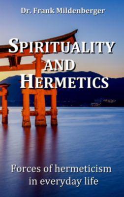 Spirituality and Hermetics, Frank Mildenberger