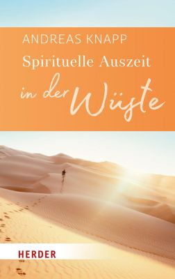 Spirituelle Auszeit in der Wüste, Andreas Knapp