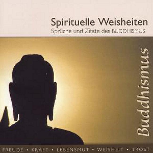 Spirituelle Weisheiten Sprüche und Zitate des Buddhismus Hörbuch