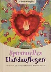 Spirituelles Handauflegen, Michael Bradford
